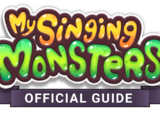My Singing Monsters Official Guide