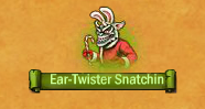 Roaming-ear-twister-snatchin