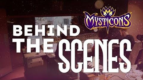 MYSTICONS Behind the Scenes! MYSTICONS