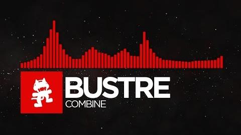 DnB - Bustre - Combine Monstercat Release