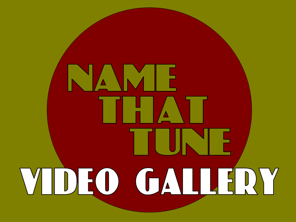 Name That Tune: Name That Tune Video Gallery