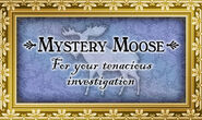 Mystery Moose