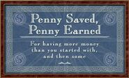 Penny Saved, Penny Earned