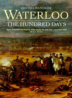 WaterlooTheHundredDays DavidChandler