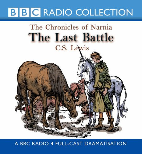 The Last Battle (BBC Radio 4) | The Chronicles of Narnia