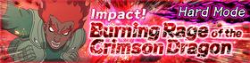 Impact! Burning Rage of the Crimson Dragon Hard Banner