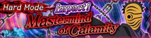 Impact! Mastermind of Calamity Hard Banner