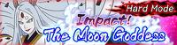 Impact! The Moon Goddess Hard Banner