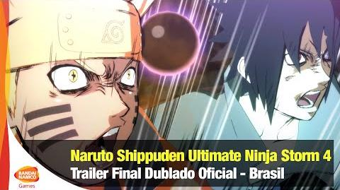 Naruto Shippuden Ultimate Ninja Storm 4 - Trailer Dublado Final Brasil