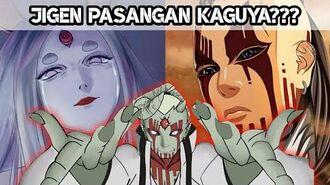 JIGEN adalah PASANGAN KAGUYA OTSUTSUKI ?! (Boruto Naruto Next Generation)