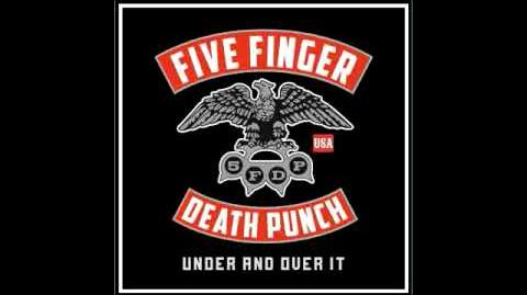 Five Finger Death Punch-Under and Over it