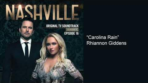 Carolina Rain (Nashville Season 6 Episode 16)
