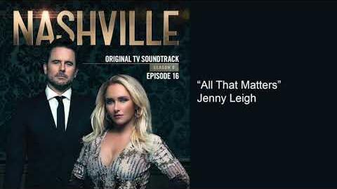 All That Matters (Nashville Season 6 Episode 16)