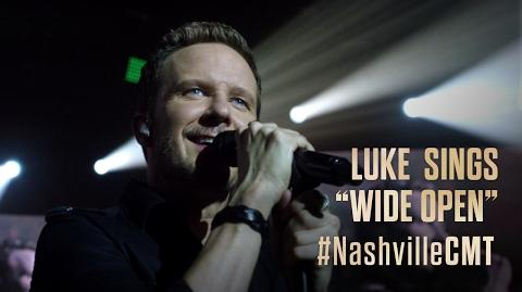 "NASHVILLE on CMT Luke Wheeler Sings ""Wide Open"""