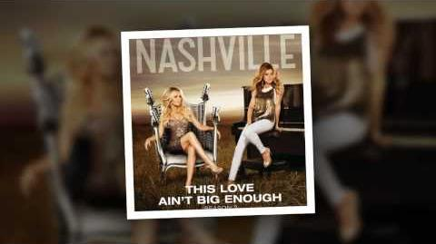 Nashville Cast - This Love Ain't Big Enough (feat