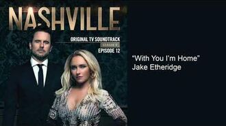 With You I'm Home (Nashville Season 6 Episode 12)