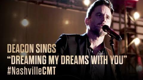 "NASHVILLE on CMT Deacon Sings ""Dreaming My Dreams with You"" for Rayna"