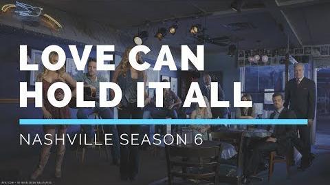 Love Can Hold It All (Nashville Season 6 Soundtrack)