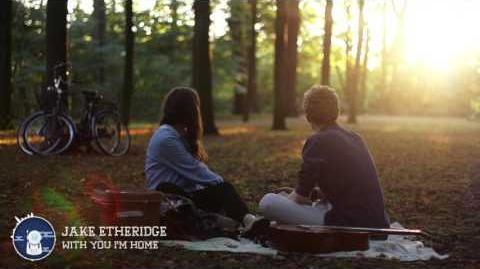 Jake Etheridge - With You I'm Home