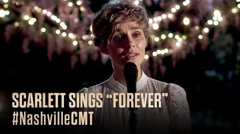 "NASHVILLE on CMT Scarlett Sings ""Forever"""