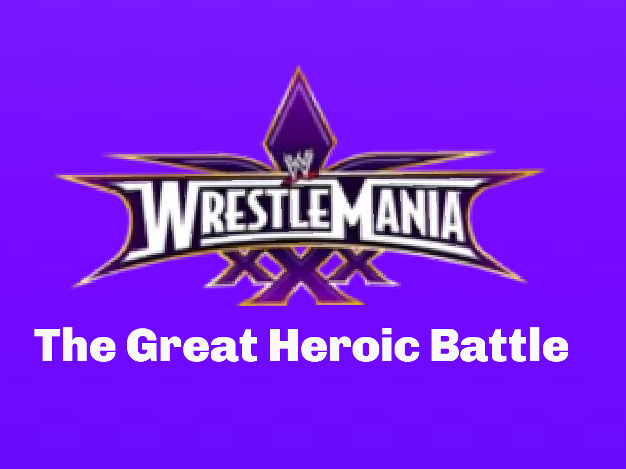 WrestleMania 30 The Great Heroic Battle   Nathan's world