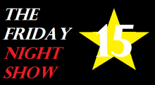 The Friday Night Show 15th Anniversary