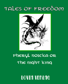 Tales of Freedom - Pheryl Noscka or the Night King