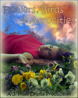 Flowers, Birds And Atrocities