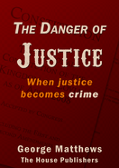 The Danger of Justice