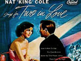 Nat King Cole Sings for Two in Love