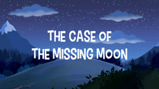 The Case Of The Missing Moon title card
