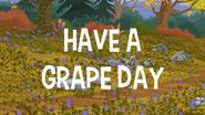 Have A Grape Day title card