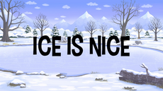 Ice Is Nice title card