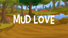 Mud Love title card
