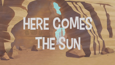 Here Comes The Sun title card