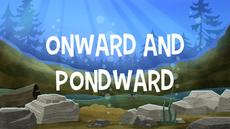 Onward and Pondward title card