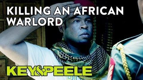 Key & Peele Killing An African Warlord
