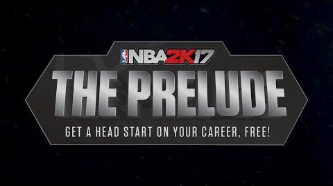 NBA 2K17 Presents- The Prelude