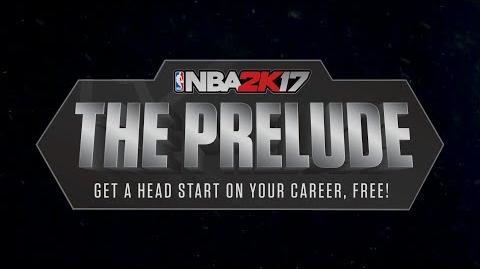NBA 2K17 Presents- The Prelude