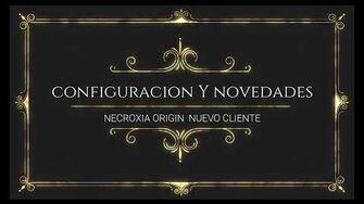 NECROXIA ORIGIN CONFIGURACION Y NOVEDADES COMO CONFIGURAR NECROXIA ORIGIN NUEVO CLIENTE 2020