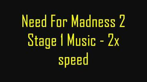 Need For Madness 2 Stage 1 Music - 2x Speed