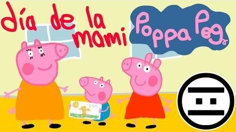 Poppa Peg 3 - Día de la mami