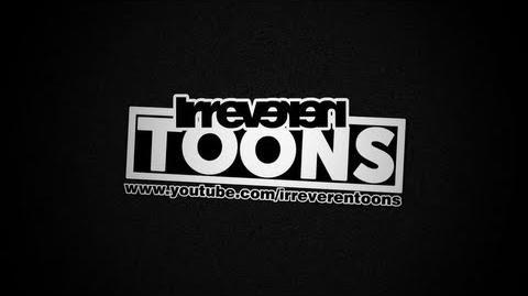 IRREVERENTOONS (Intro)