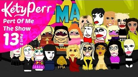 Kety Perr Pert Of Me The Show - Episode 13 The FMAs Part 2