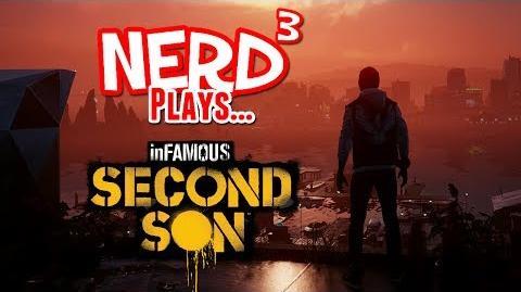 Nerd³ Plays... Infamous Second Son