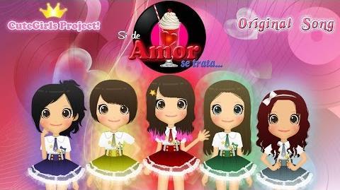 【CuteGirls♦Eggs】 Si de Amor se trata.... (MV) 【Original】