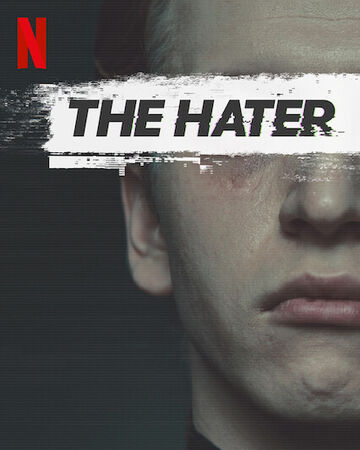 https://vignette.wikia.nocookie.net/netflix/images/a/ad/The_Hater.jpg/revision/latest/top-crop/width/360/height/450?cb=20200722162817