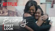 Becoming First Look Netflix