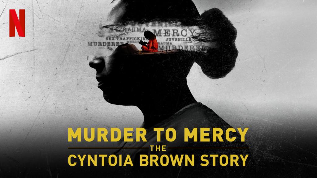 Murder to Mercy: The Cyntoia Brown Story   Netflix Wiki   Fandom