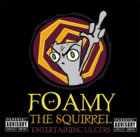 Foamy The Squirrel CD - Entertaining Ulcers
